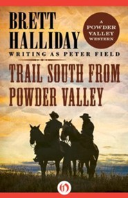 Trail South from Powder Valley - eBook