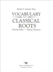Vocabulary from Classical Roots Book E Answer Key Only