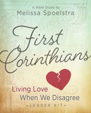 First Corinthians: Living Love When We Disagree - Women's Bible Study Leader Kit