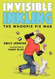 Invisible Inkling: The Whoopie Pie War  -     By: Emily Jenkins     Illustrated By: Harry Bliss
