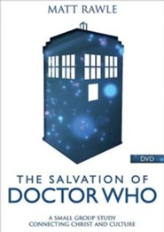 The Salvation of Doctor Who: A Small Group Study Connecting Christ and Culture - DVD