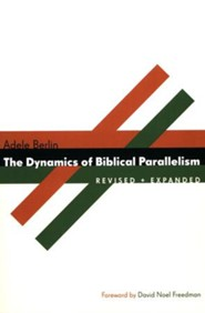Dynamics of Biblical Parallelism, Revised and Expanded Edition