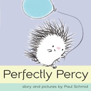 Perfectly Percy  -     By: Paul Schmid     Illustrated By: Paul Schmid