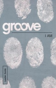 Groove: I Am - Leader Guide
