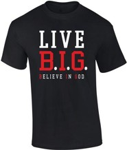 Live Big, Believe In God Shirt, Black, XX-Large