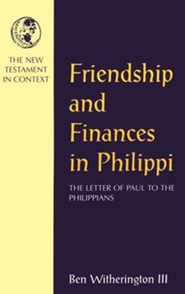 Friendship and Finances in Philippi: The Letter of Paul to the  Phillipians