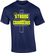 Be Strong and Courageous Shirt, Navy, Medium