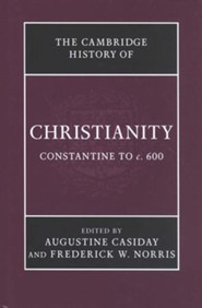 Cambridge History of Christianity: Volume 2, Constantine to c. 600, Hardcover