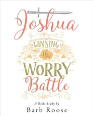 Joshua - Women's Bible Study: Winning the Worry Battle, Participant Workbook