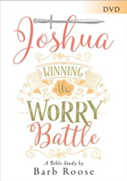 Joshua - Women's Bible Study: Winning the Worry Battle, DVD