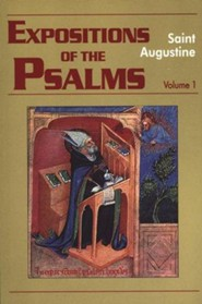 Expositions of the Psalms, Vol. 1 Psalms 1-32 (Works of Saint Augustine)