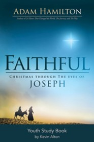 Faithful: Christmas Through the Eyes of Joseph, Youth Study Book