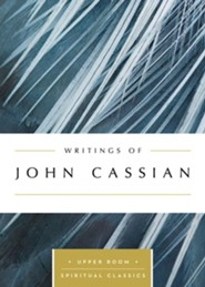 Writings of John Cassian: The Upper Room Spiritual Classics