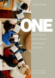 One: A Small Group Journey Toward Life-Changing Community - Leader Guide