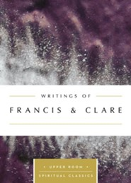 Writings of Francis & Clare: The Upper Room Spiritual Classics