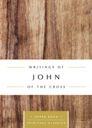 Writings of John of the Cross: The Upper Room Spiritual Classics