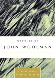 Writings of John Woolman : The Upper Room Spiritual Classics