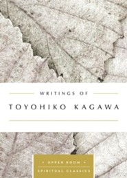 Writings of Toyohiko Kagawa : The Upper Room Spiritual Classics