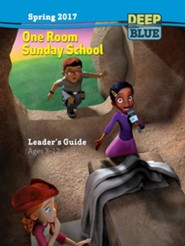 Deep Blue: One Room Sunday School Leader's Guide Spring 2017