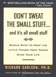 Don't Sweat the Small Stuff: And It's All Small Stuff