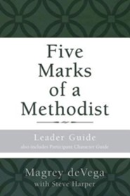 Five Marks of a Methodist: Leader Guide: Also includes Participant Character Guide
