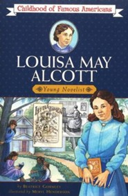Louisa May Alcott: Young Novelist (Childhood of Famous Americans)