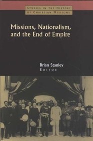 Missions, Nationalism and the End of Empire