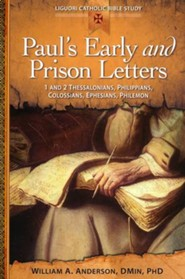 Paul's Early and Prison Letters: 1 and 2 Thessalonians, Philippians, Colossians, Ephesians, Philemon
