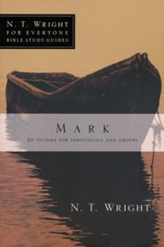 Mark: N.T. Wright for Everyone Bible Study Guides