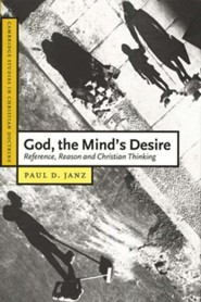 God, the Mind's Desire:  Reference, Reason and Christian Thinking