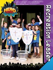 VBS 2017 Hero Central: Discover Your Strength in God! - Recreation Leader