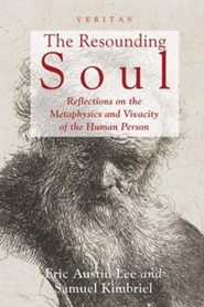 The Resounding Soul: Reflections on the Metaphysics and Vivacity of the Human Perso
