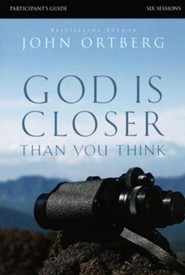 God Is Closer Thank You Think, Participant's Guide