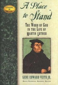 A Place to Stand: The Word of God In the Life of Martin Luther