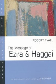 The Message of Ezra & Haggai: The Bible Speaks Today [BST]