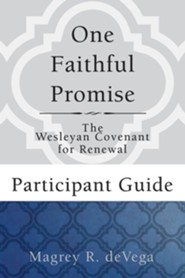 One Faithful Promise: The Wesleyan Covenant for Renewal - Participant Guide