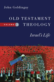 Old Testament Theology, Volume Three: Israel's Life