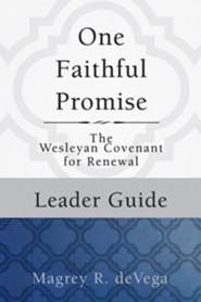 One Faithful Promise: The Wesleyan Covenant for Renewal - Leader Guide
