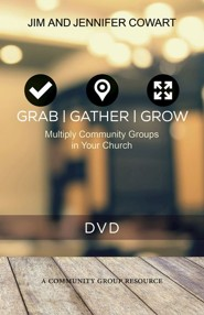 Grab, Gather, and Grow: Multiply Community Groups in Your Church - DVD