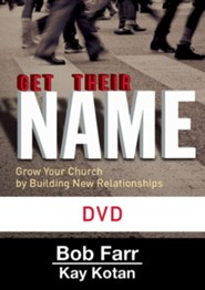 Get Their Name: DVD: Grow Your Church by Building New Relationships