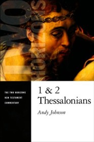 1 and 2 Thessalonians: Two Horizons New Testament Commentary [THNTC]