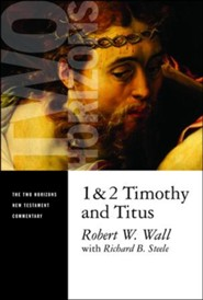 1 & 2 Timothy and Titus:Two Horizons New Testament Commentary [THNTC]