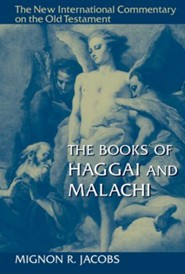 The Books of Haggai and Malachi: New International Commentary on the Old Testament