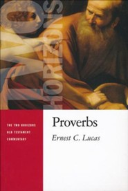 Proverbs: Two Horizons Old Testament Commentary [THOTC]