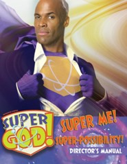 VBS 2017 Super God! - Super Me! Super-Possibility! - Director's Manual