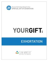 Your Gift: Exhortation: God's Unique Design for Your Spiritual Gift - eBook