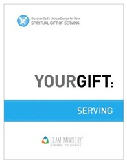 Your Gift: Serving: God's Unique Design for Your Spiritual Gift - eBook