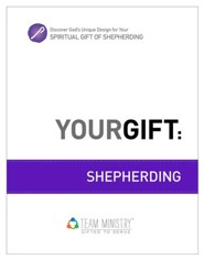 Your Gift: Shepherding: God's Unique Design for Your Spiritual Gift - eBook