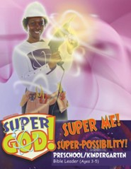 VBS 2017 Super God! - Super Me! Super-Possibility! - Preschool/Kindergarten Bible Leader (Ages 3-5)