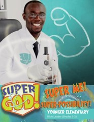VBS 2017 Super God! - Super Me! Super-Possibility! - Younger Elementary Bible Leader (Grades 1-3)
